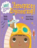 Baby Loves Aerospace Engineering by Ruth Sprio