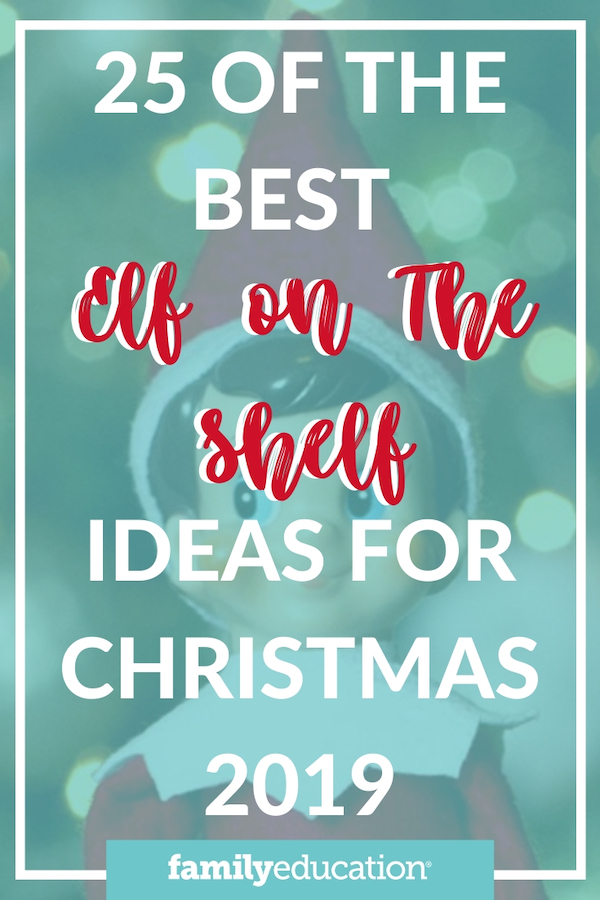 Elf On The Shelf Ideas For Christmas 2019 Familyeducation