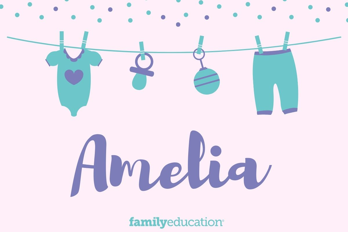 Meaning and Origin of Amelia - FamilyEducation