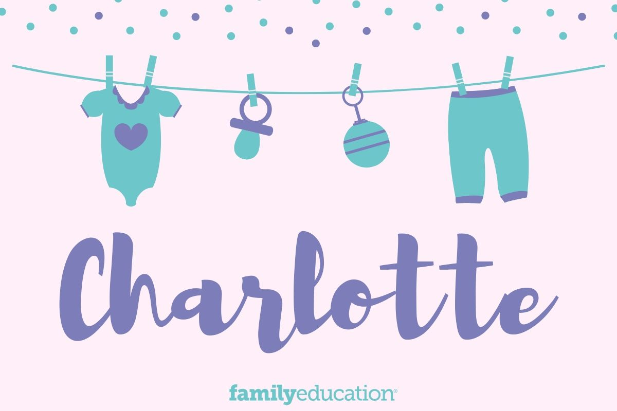 Meaning and Origin of Charlotte - FamilyEducation