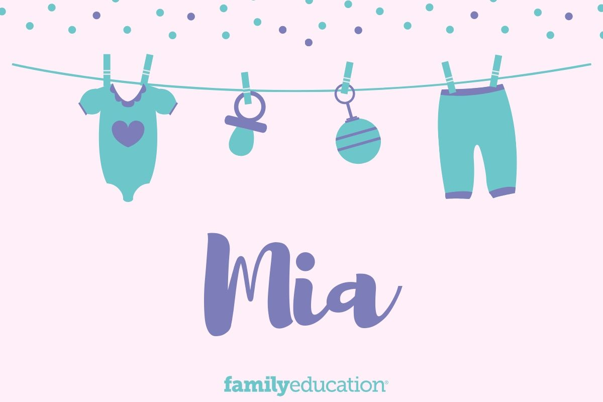 Meaning and Origin of Mia - FamilyEducation