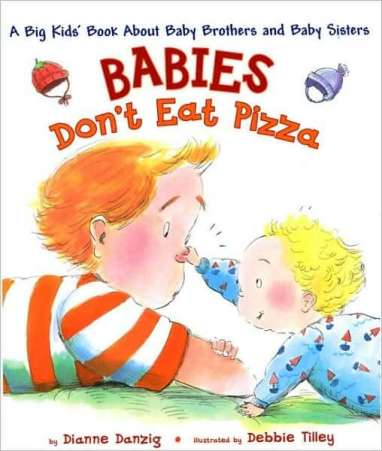 Books for Big Sister or Brother, Babies Don't Eat Pizza by Danzig