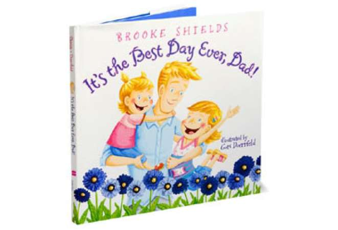 It'stheBestDayEver,Dad,BrookeShields,Children'sBook