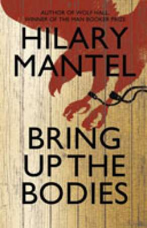Bring Up the Bodies (2012)  By Hilary Mantel