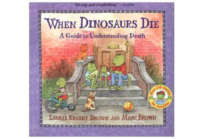 children's books explaining death or grief, When Dinosaurs Die