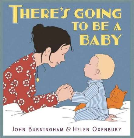Books for Big Sister or Brother, There's Going to Be a Baby by Burningham
